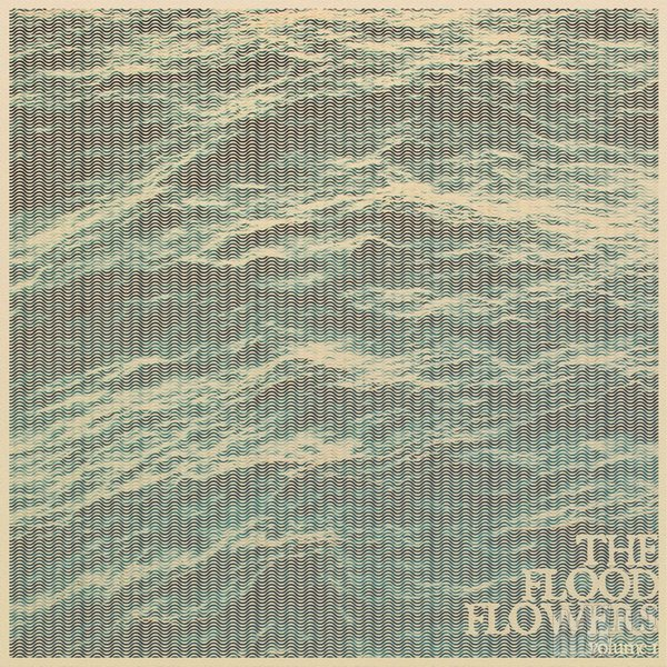 Fort Hope - The Flood Flowers (2017)