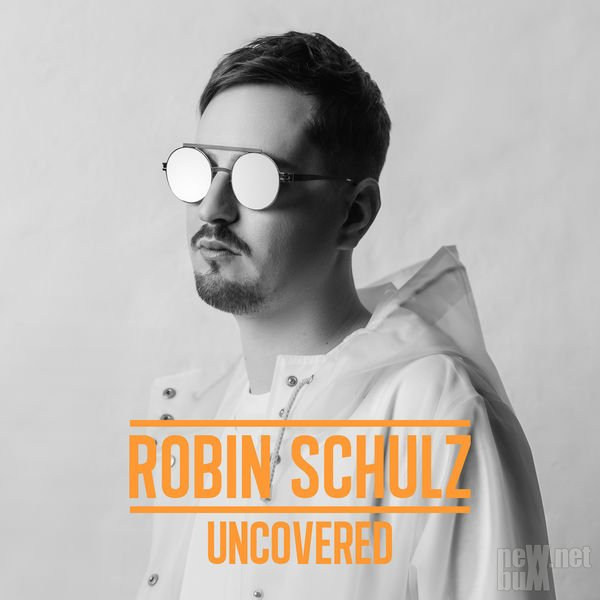 Robin Schulz - Uncovered (2017)