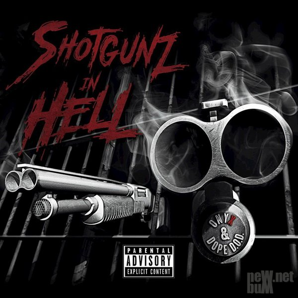 Dope D.O.D. & Onyx - Shotgunz in Hell (2017)