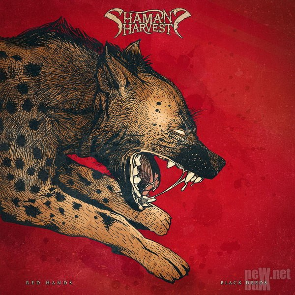 Shaman's Harvest - Red Hands Black Deeds (2017)