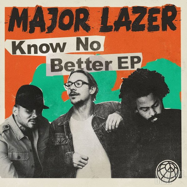 Major Lazer - Know No Better [EP] (2017)