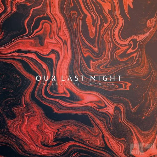 Our Last Night - Selective Hearing [EP] (2017)
