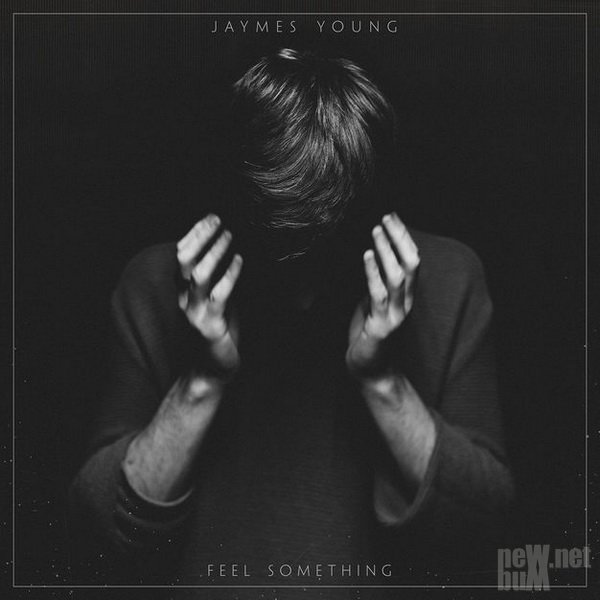 Jaymes Young - Feel Something (2017)