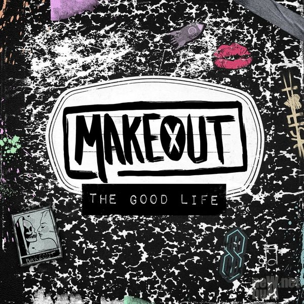 Makeout - The Good Life (2017)