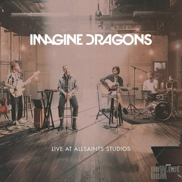 Imagine Dragons - Live At All Saints Studios [EP] (2017)