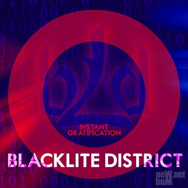 Blacklite District - Instant Gratification (2017)