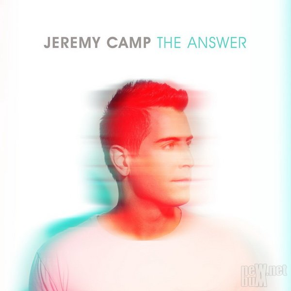 Jeremy Camp - The Answer (2017)