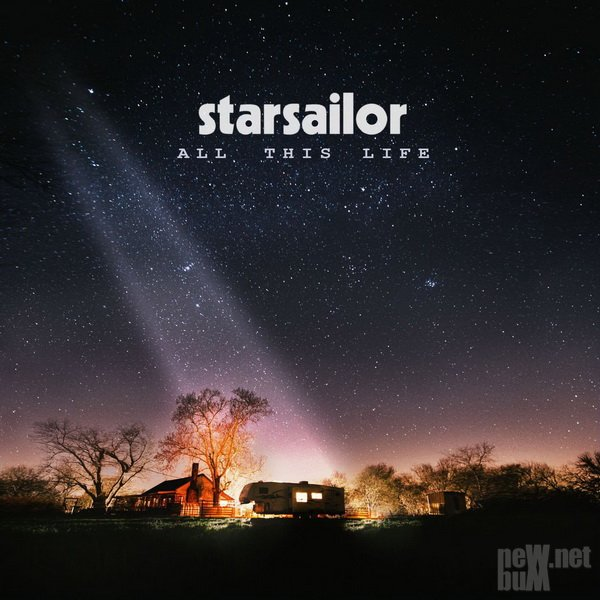 Starsailor - All This Life (2017)