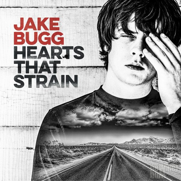 Jake Bugg - Hearts That Strain (2017)