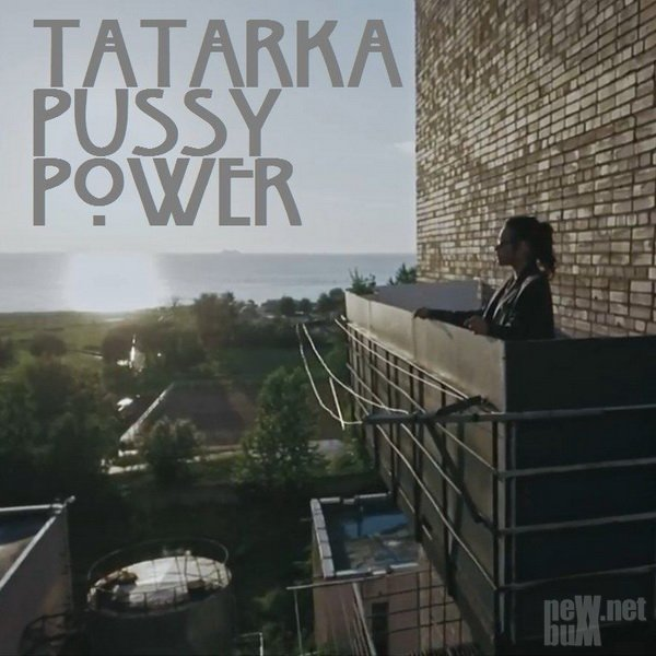 Tatarka - Pussy Power [Single] (2017)