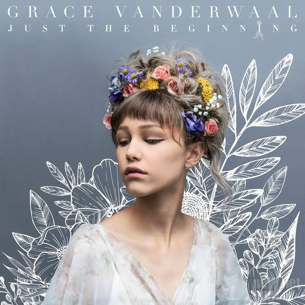 Grace VanderWaal - Just the Beginning (2017)