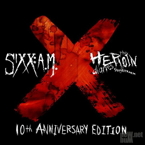 Sixx: A.M. - The Heroin Diaries: 10th Anniversary Edition Soundtrack (2017)