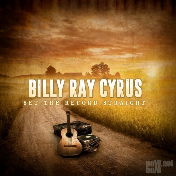 Billy Ray Cyrus - Set The Record Straight (2017)