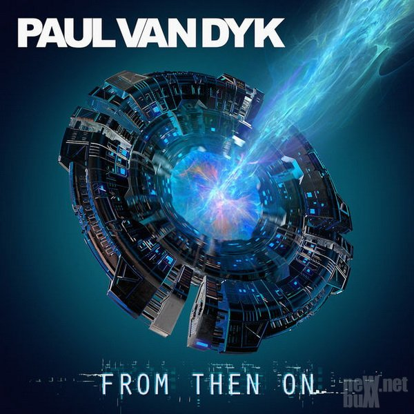 Paul van Dyk - From Then On (2017)