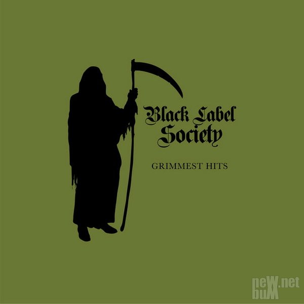 Black Label Society - Grimmest Hits (2018)