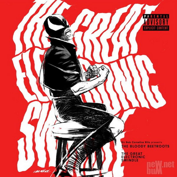 The Bloody Beetroots - The Great Electronic Swindle (2017)