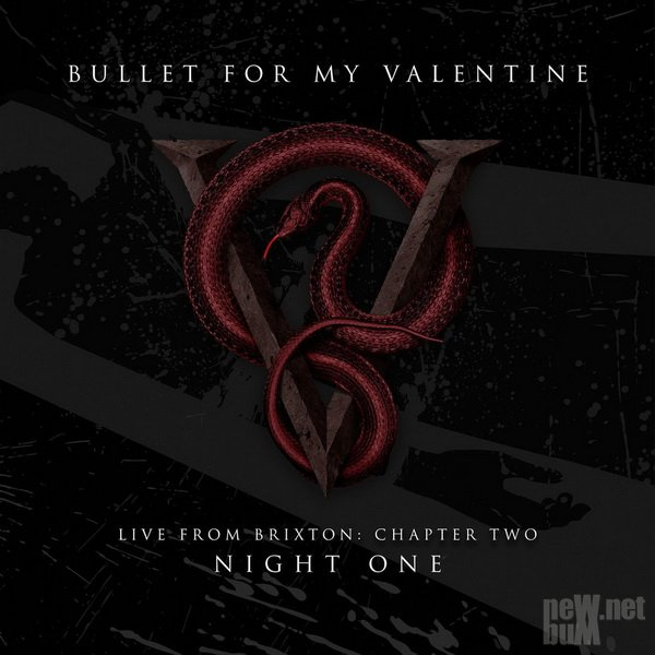 Bullet For My Valentine - Live From Brixton: Chapter Two (2017)