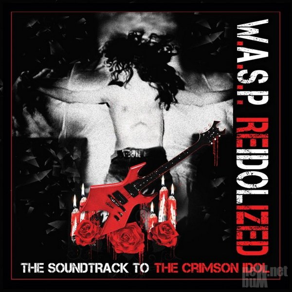 W.A.S.P. - ReIdolized. The Soundtrack To The Crimson Idol (2018)