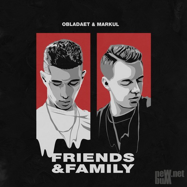 Obladaet & Markul - Friends & Family (2017)