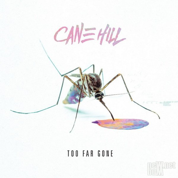 Cane Hill - Too Far Gone (2018)