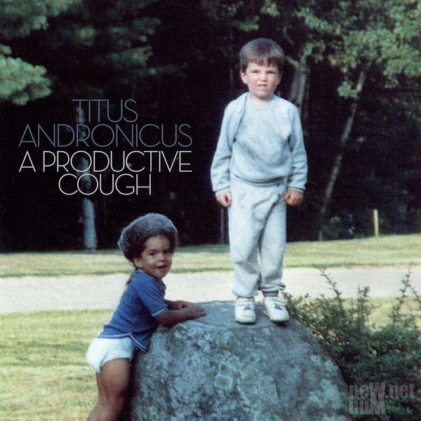 Titus Andronicus - A Productive Cough (2018)