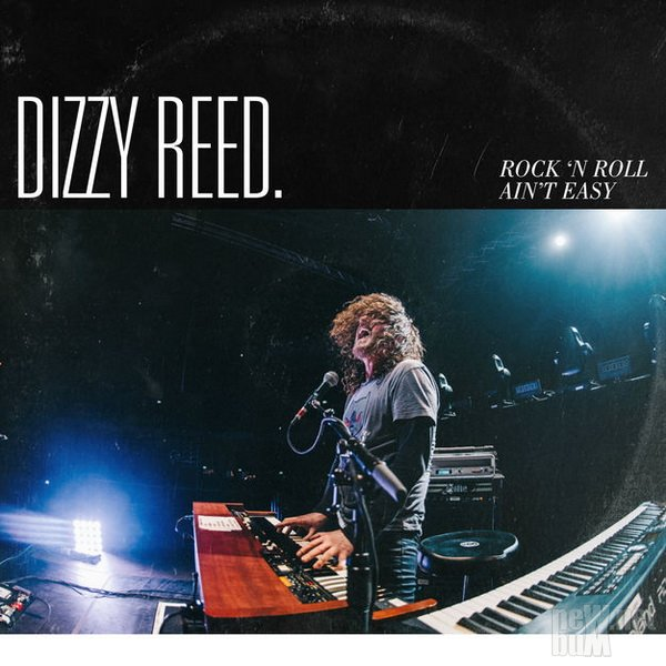 Dizzy Reed - Rock 'N Roll Ain't Easy (2018)