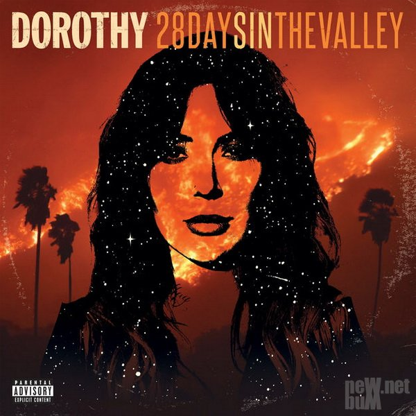 Dorothy - 28 Days In the Valley (2018)