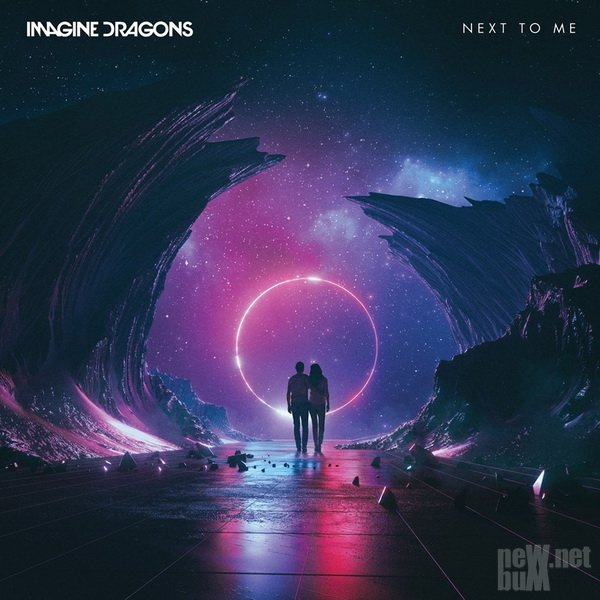 Imagine Dragons - Next to Me [Single] (2018)