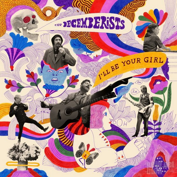 The Decemberists - I'll Be Your Girl (2018)