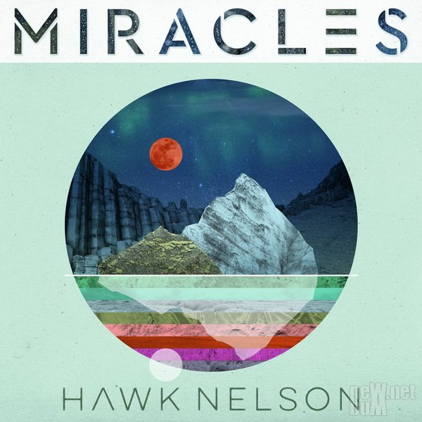Hawk Nelson - Miracles (2018)