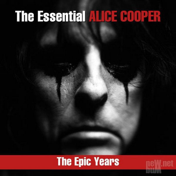 Alice Cooper - The Essential Alice Cooper: The Epic Years (2018)