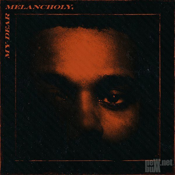 The Weeknd - My Dear Melancholy [EP] (2018)