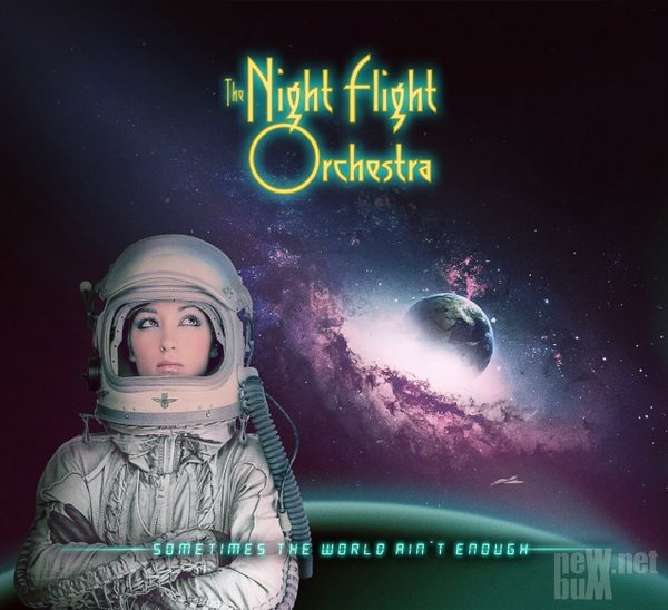 The Night Flight Orchestra - Sometimes The World Ain't Enough (2018)