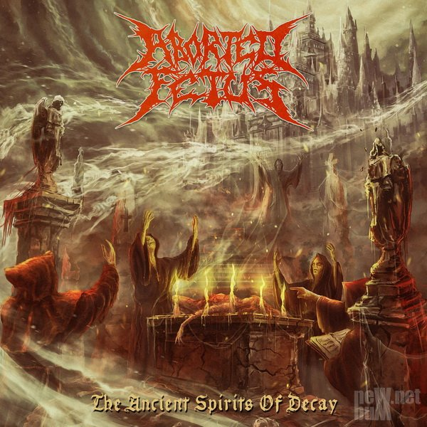 Aborted Fetus - The Ancient Spirits Of Decay (2018)