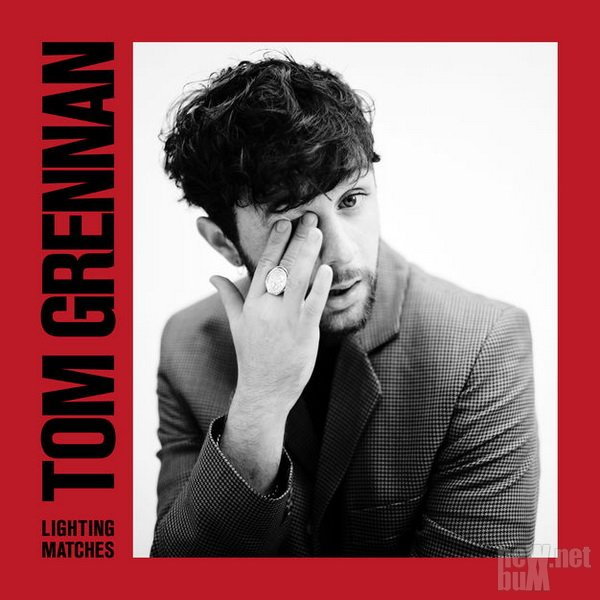 Tom Grennan - Lighting Matches (2018)