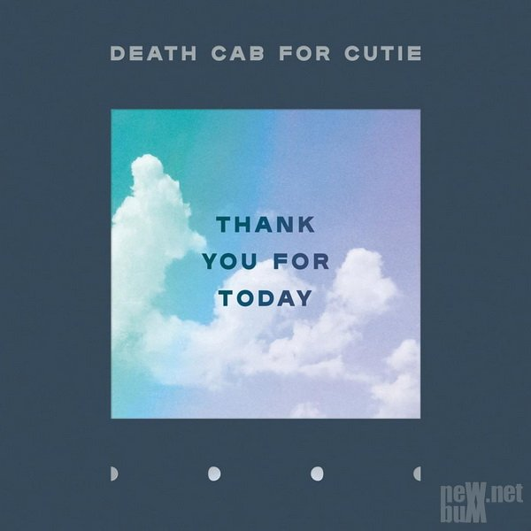 Death Cab For Cutie - Thank You For Today (2018)