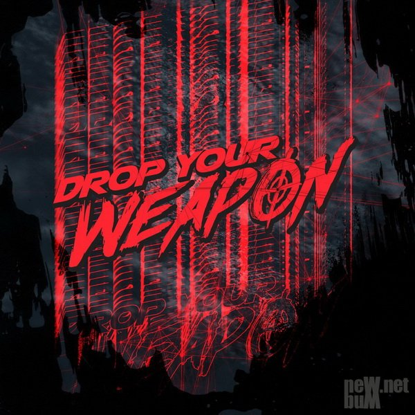 Drop Your Weapon - Drop Your Weapon (2018)