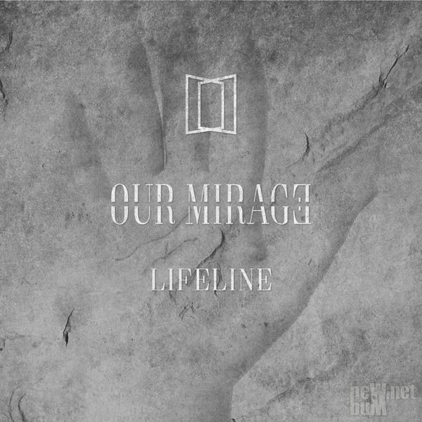 Our Mirage - Lifeline (2018)