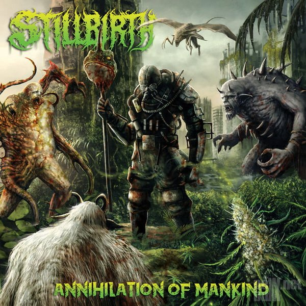 Stillbirth - Annihilation of Mankind (2018)