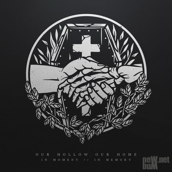 Our Hollow, Our Home - In Moment In Memory (2018)