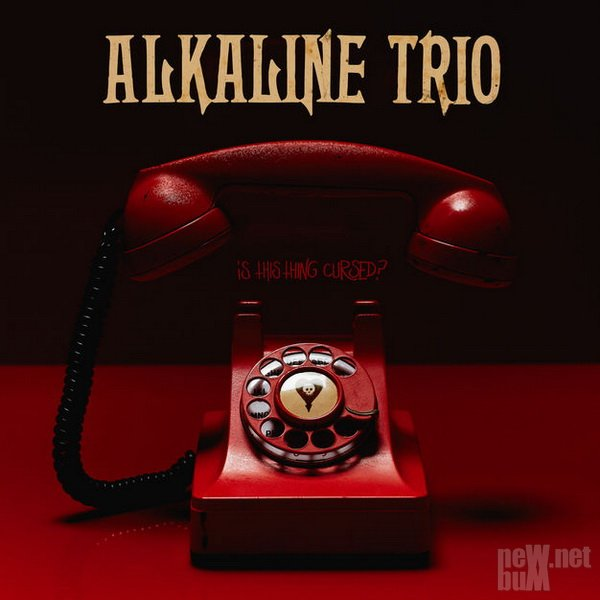 Alkaline Trio - Is This Thing Cursed (2018)
