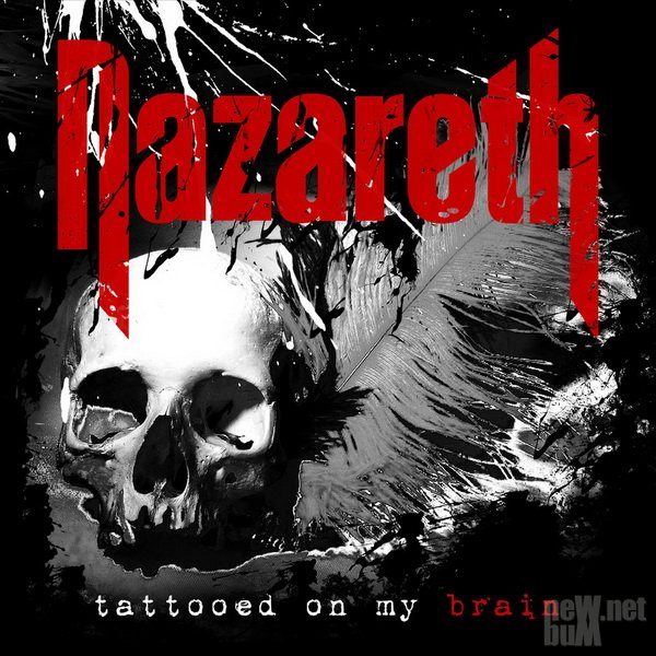 Nazareth - Tattooed On My Brain (2018)