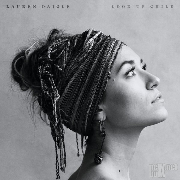 Lauren Daigle - Look Up Child (2018)