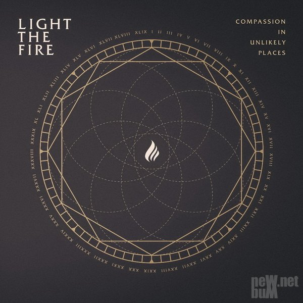 Light the Fire - Compassion in Unlikely Places (2018)