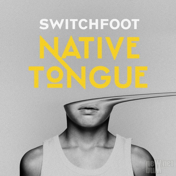 Switchfoot - Native Tongue (2019)