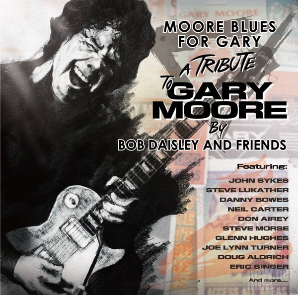 Bob Daisley & Friends - Moore Blues For Gary: A Tribute To Gary Moore (2018)