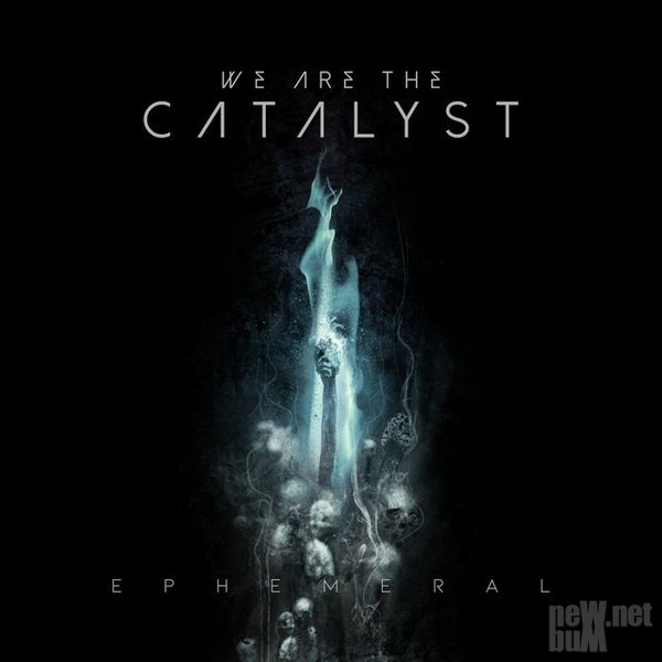 We Are The Catalyst - Ephemeral (2019)