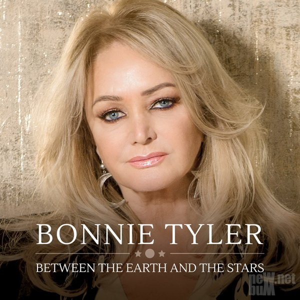 Bonnie Tyler - Between The Earth And The Stars (2019)