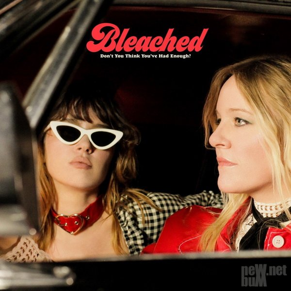Bleached - Don't You Think You've Had Enough? (2019)