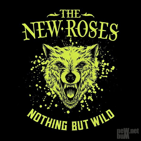 The New Roses - Nothing But Wild (2019)